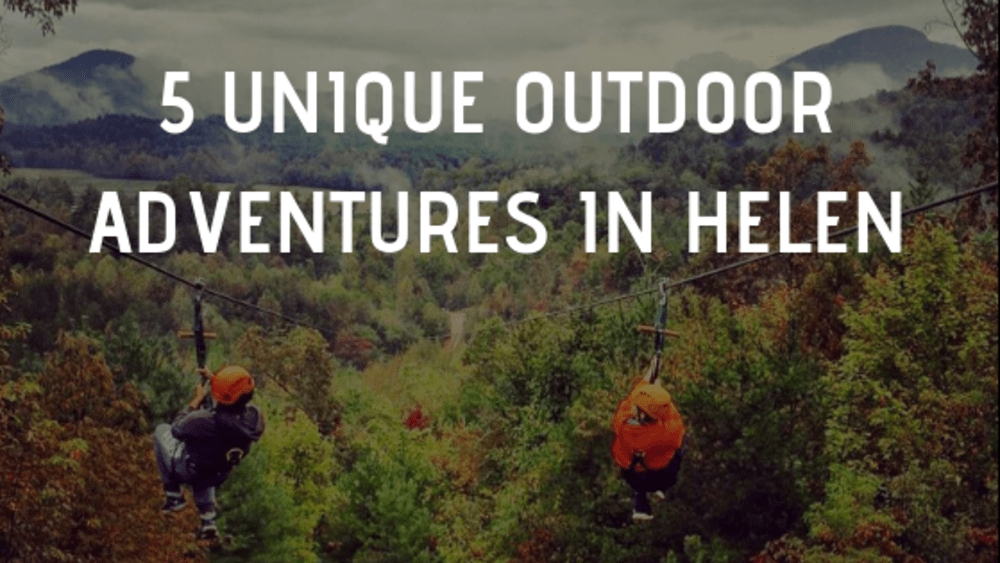 5 Unique Outdoor Adventures in Helen