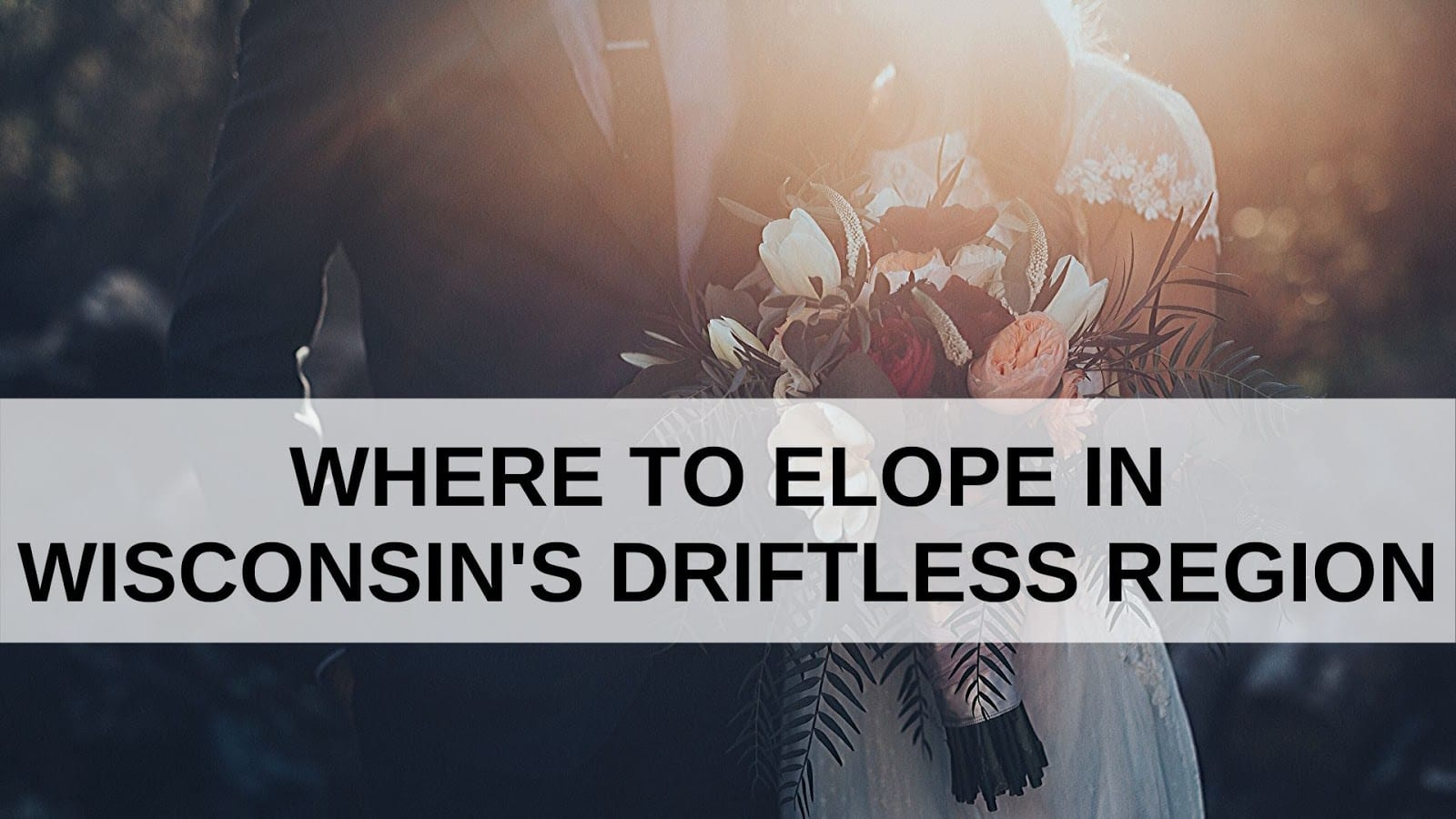 Where to Elope in Wisconsin's Driftless Region