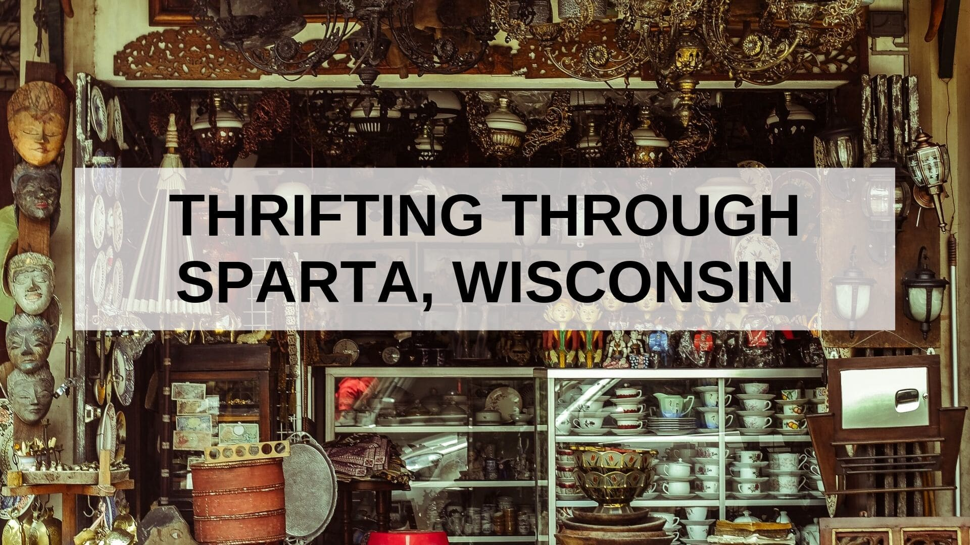 Thrifting Through Sparta, Wisconsin