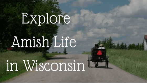 Explore Amish Life in Wisconsin