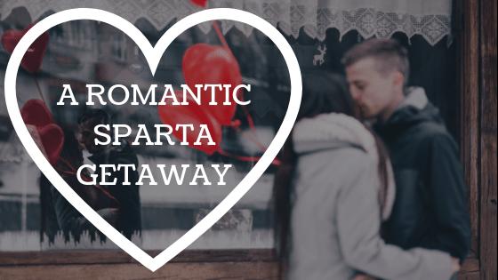 A Romantic Sparta Getaway