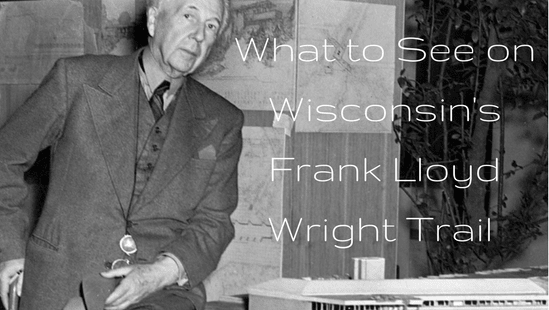What to See on Wisconsin's Frank Lloyd Wright Trail