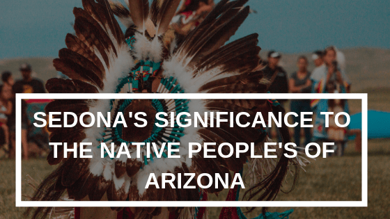 Sedona's Significance to the Native People's of Arizona