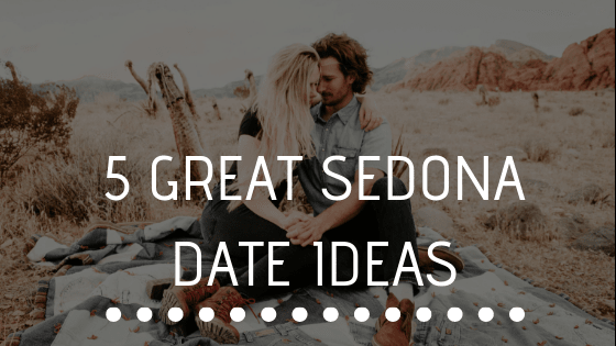 5 Great Sedona Date Ideas