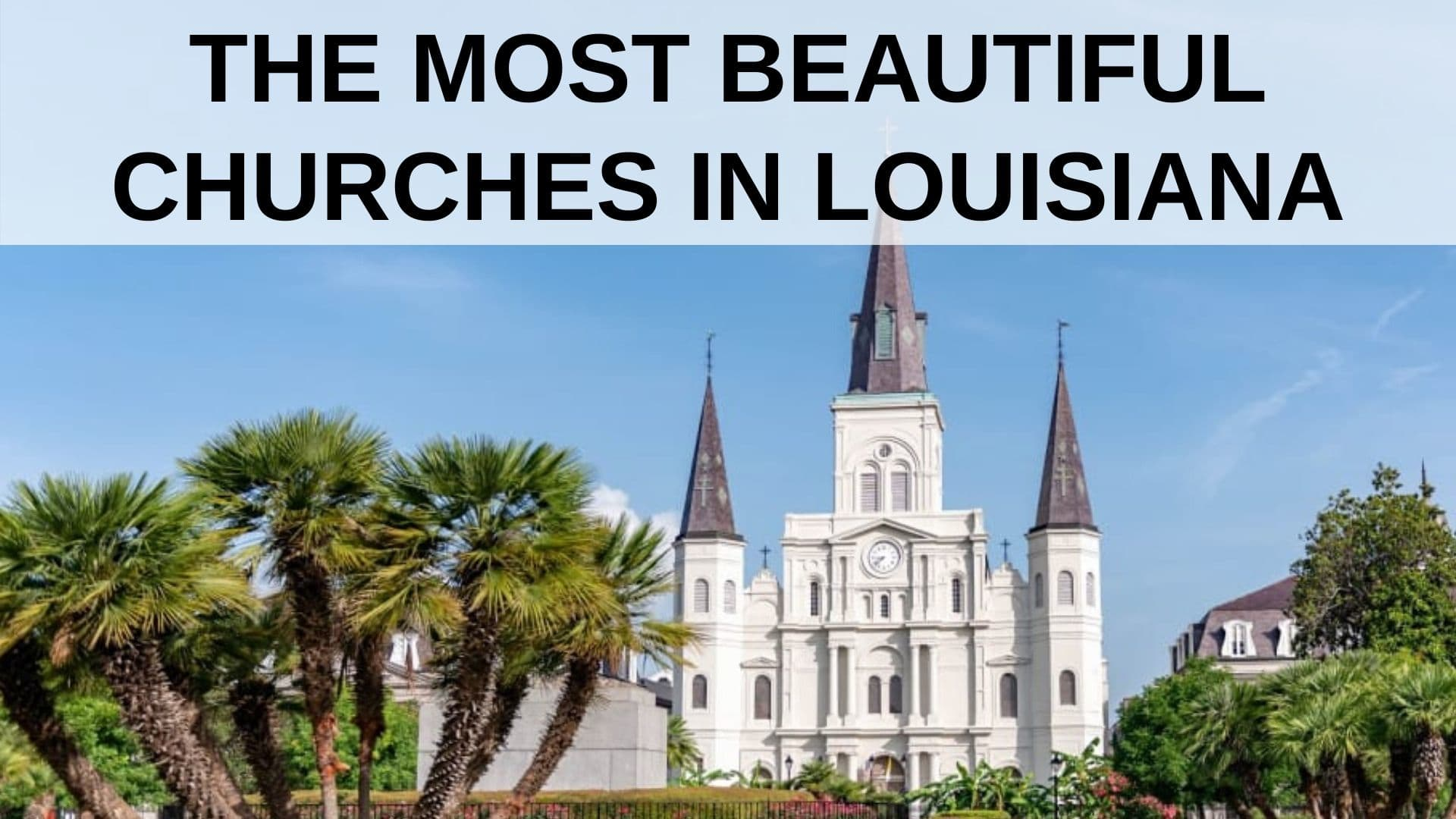 The Most Beautiful Churches in Louisiana