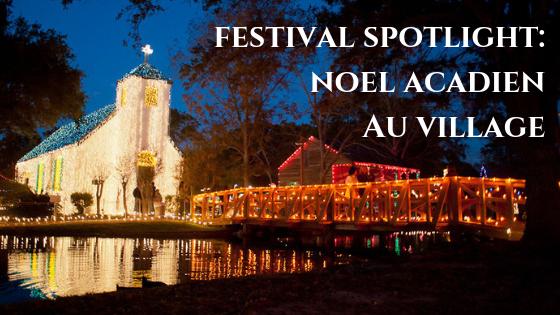 Festival Spotlight: Noel Acadien Au Village